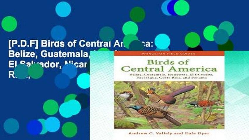[P.D.F] Birds of Central America: Belize, Guatemala, Honduras, El Salvador, Nicaragua, Costa Rica,   Godialy.com