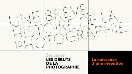 MOOC Une brève histoire de la photographie - Les débuts de la photographie - La naissance d'une invention