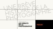 MOOC Une brève histoire de la photographie - Les débuts de la photographie - Focus