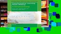 [P.D.F] Transformative Learning Meets Bildung: An International Exchange (International Issues in