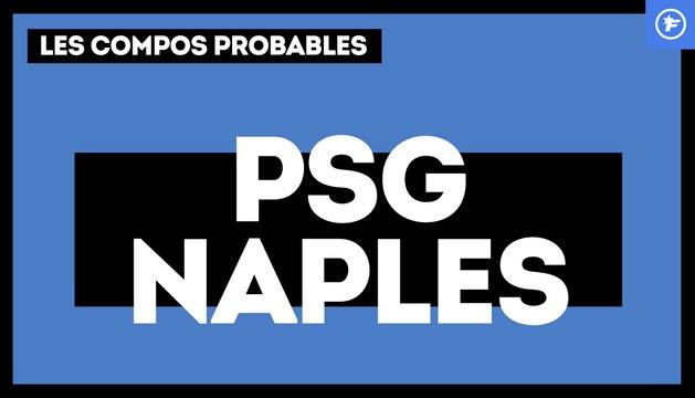 PSG-Naples : les compos probables
