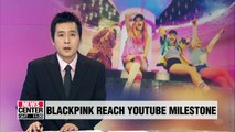 Blackpink becomes first K-Pop group to have three music videos with 400 million views