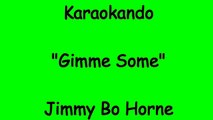 Karaoke Internazionale - Gimme Some - Jimmy Bo Horne ( Lyrics )