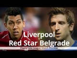 Liverpool v Red Star Belgrade - Champions League Match Preview