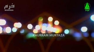 Aao Manao Momimoon Chelum Hussain (AS) Ka   KHURRAM MURTAZA   9th Noha 2018-19   Muharram 1440  