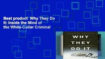 Best product  Why They Do It: Inside the Mind of the White-Collar Criminal