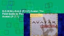 D.O.W.N.L.O.A.D [P.D.F] Avatar: The Field Guide to Pandora (James Cameron s Avatar) [P.D.F]