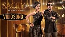 SAQIYA | Full Video | Mika Singh | Akira | Music & Sound | Latest Hindi Song 2018