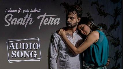 Saath Tera | Audio Song | J Shaan Ft. Guri Ratouli | New Punjabi Songs 2018 | Music & Sound