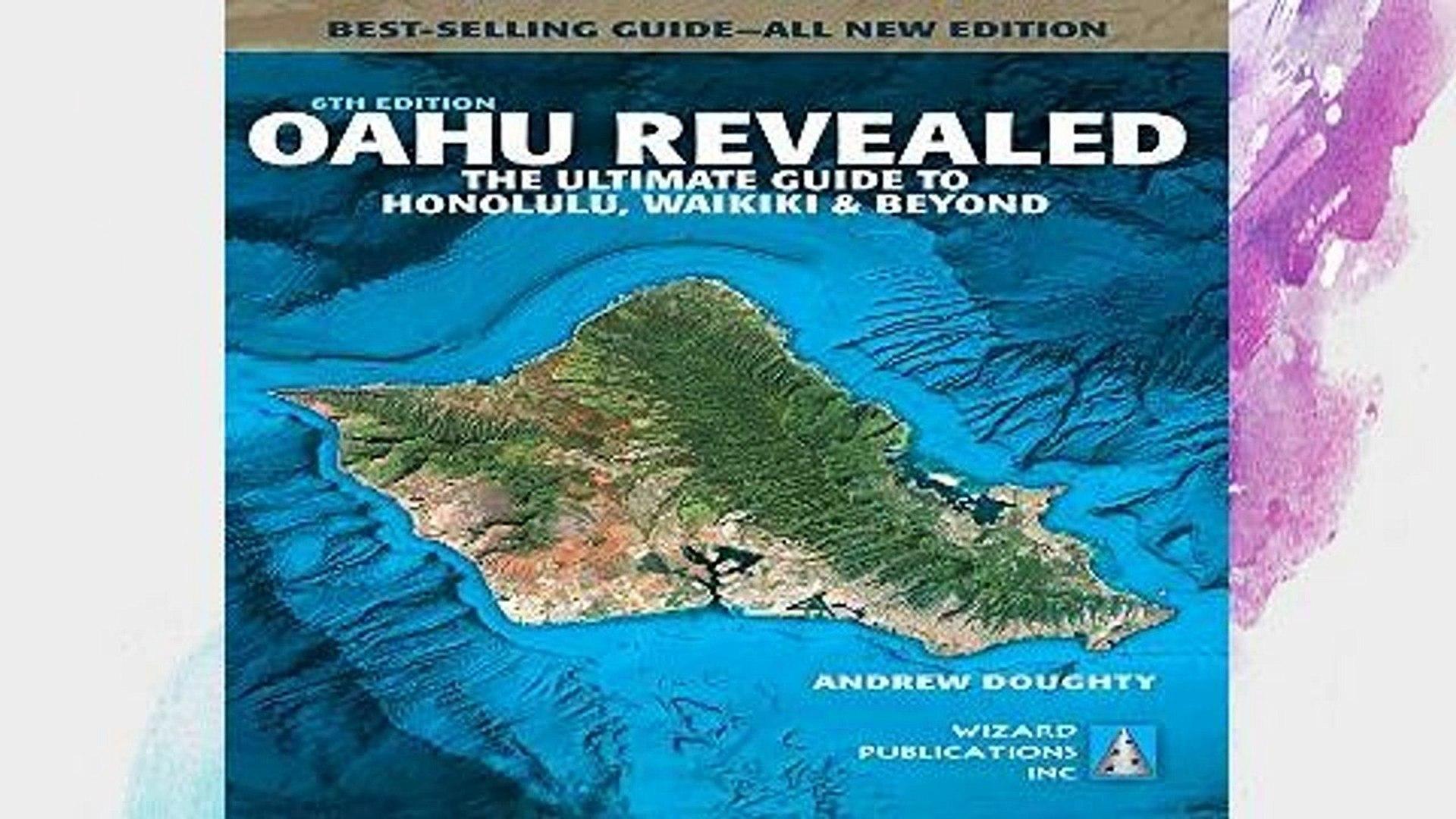 Oahu Revealed: The Ultimate Guide To Honolulu, Waikiki & Beyond (Oahu Revisited)