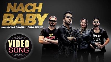 Nach Baby : Mika Singh Ft. Biba Singh | Desi Crew | New Punjabi Songs 2018 | Music & Sound