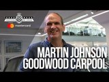 Rugby World Cup-winning captain Martin Johnson - Goodwood Carpool
