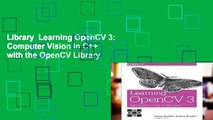 Library  Learning OpenCV 3: Computer Vision in C++ with the OpenCV Library