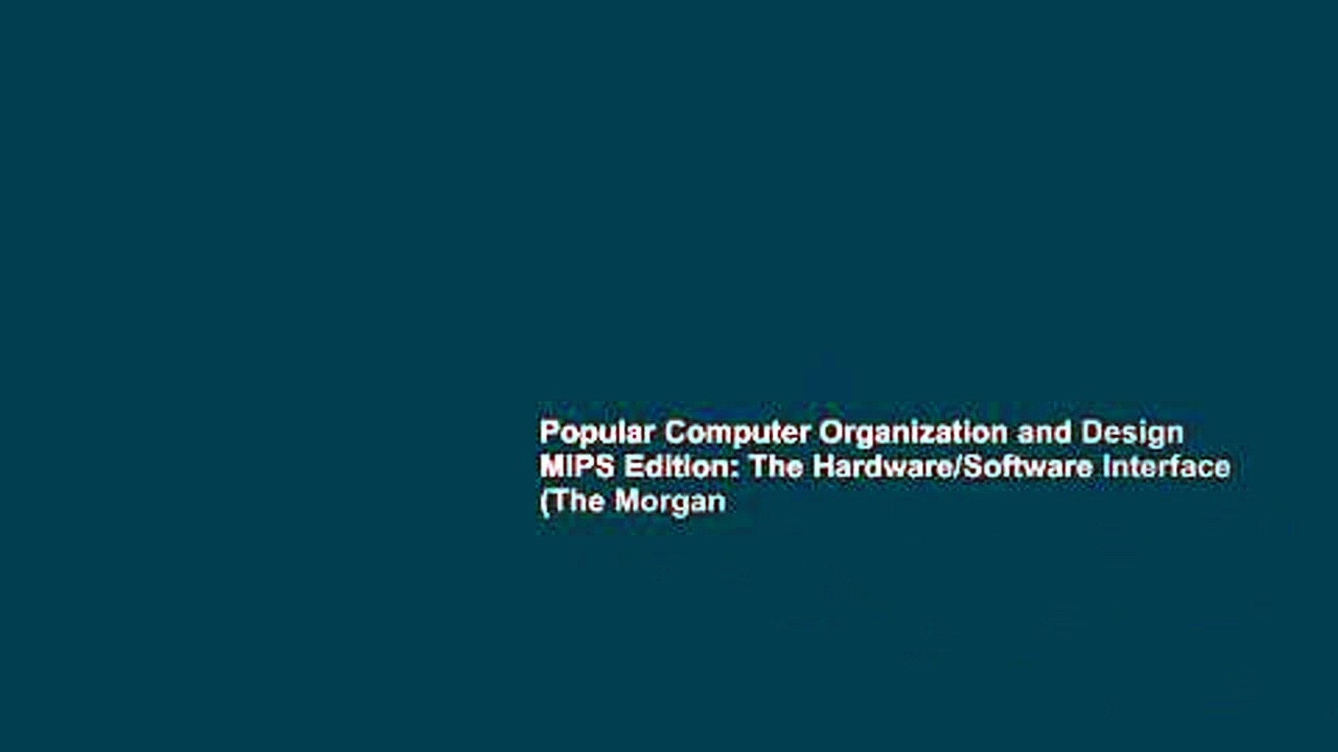 Popular Computer Organization And Design Mips Edition The Hardware Software Interface The Morgan Video Dailymotion