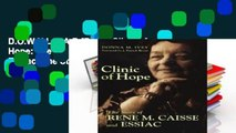 D.O.W.N.L.O.A.D [P.D.F] Clinic of Hope: The Story of Rene Caisse and Essiac: The Story of Rene M.