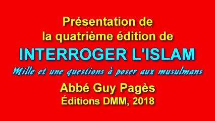 Présentation de la 4ème édition de INTERROGER L'ISLAM, Mille et une questions à poser aux musulmans