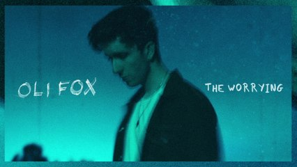 Oli Fox - The Worrying