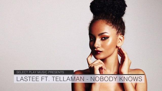 Lastee - Nobody Knows