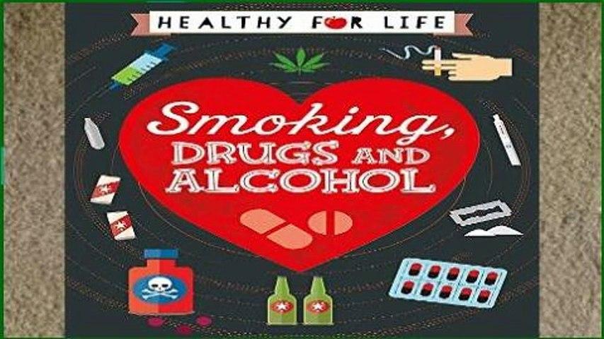 D.O.W.N.L.O.A.D [P.D.F] Smoking, drugs and alcohol (Healthy for Life) [A.U.D.I.O.B.O.O.K]