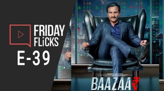 Friday Flicks E-39 | Baazaar | Saif Ali Khan | Deepika Ranveer | Aamir Khan | Jab We Met | Bhaadhi Ho |