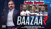 Baazaar Public Review | Saif's Stock Market to rise or fall