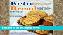 [P.D.F] Keto Bread: Ketogenic, Low-Carb, Paleo   Gluten-Free; Bread, Muffin, Bagels, Cookies,