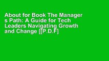 About for Book The Manager s Path: A Guide for Tech Leaders Navigating Growth and Change [[P.D.F]