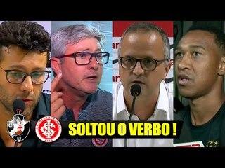 MUITA TRETA NOS BASTIDORES DE VASCO x INTERNACIONAL - VICE SOLTOU O VERBO! 26/10/2018