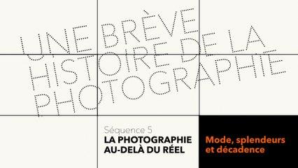 MOOC Une brève histoire de la photographie - La photographie au delà du réel - Mode, splendeurs et décadence