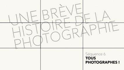 MOOC Une brève histoire de la photographie - Tous photographes - Les nouveaux enjeux de la photographie