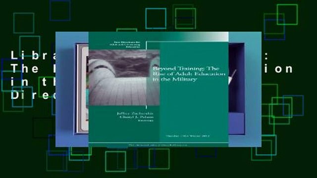 Library  Beyond Training: The Rise of Adult Education in the Military: New Directions for Adult
