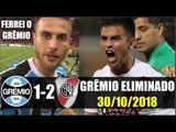Grêmio 1 x 2 River Plate - VAR DECIDIU ELIMINAÇÃO DO TRICOLOR GAÚCHO (30/10/2018)