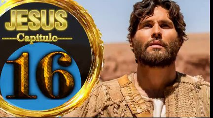 Capitulo 16 JESUS HD Español