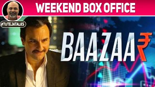 Weekend Box-Office | Baazaar | Saif Ali Khan | Rohan Mehra | Radhika Apte | #TutejaTalks