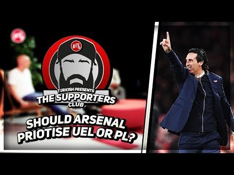 The Supporters Club! | Should Arsenal Prioritise The Europa or Premier League? | Hosted By Turkish