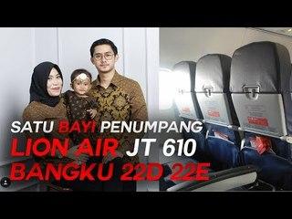 Kisah Haru Satu Bayi Penumpang Jatuhnya Lion Air JT 610 Duduk di Bangku 22D 22E