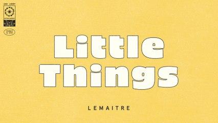 Lemaitre - Little Things