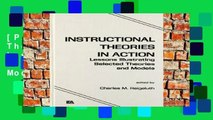 [P.D.F] Instructional Theories in Action: Lessons Illustrating Selected Theories and Models by