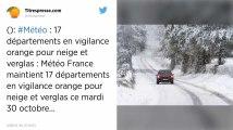 Météo. Dix-sept départements en vigilance neige-verglas, amélioration en Corse.