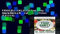 F.R.E.E [D.O.W.N.L.O.A.D] Food Sanity: How to Eat in a World of Fads and Fiction [E.B.O.O.K]