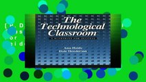 [P.D.F] The Technological Classroom: A Blueprint for Success by Ann Heide
