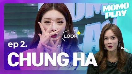[MOMOPLAY 모모플레이 EP.2] CHUNG HA, Embroidering Love on Fans' Hearts