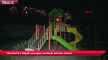 İstanbul'da küçük çocuğun parktaki trafoda ölümü