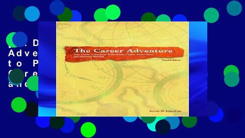 [P.D.F] The Career Adventure: Your Guide to Personal Assessment, Career Exploration, and Decision