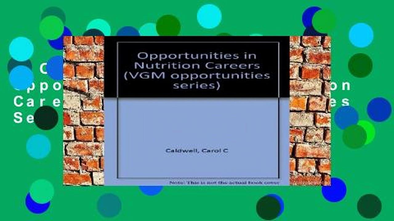 D.O.W.N.L.O.A.D [P.D.F] Opportunities in Nutrition Careers (VGM Opportunities Series)