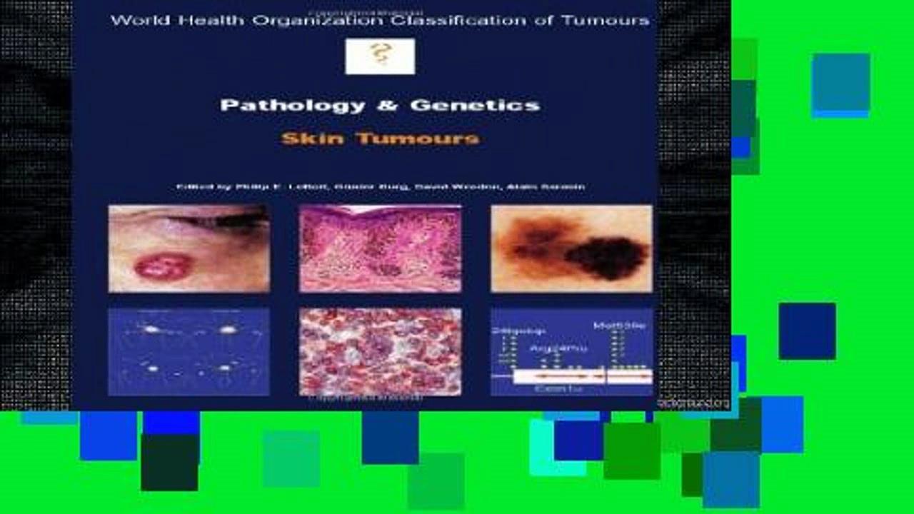 F.R.E.E [D.O.W.N.L.O.A.D] Pathology and Genetics of Skin Tumours (IARC/World Health Organization