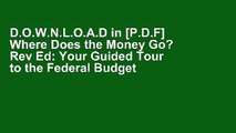 D.O.W.N.L.O.A.D in [P.D.F] Where Does the Money Go? Rev Ed: Your Guided Tour to the Federal Budget