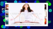 [P.D.F] Essential Kundalini Yoga: An Invitation to Radiant Health, Unconditional Love, and the