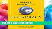 D.O.W.N.L.O.A.D [P.D.F] Holacracy: The New Management System for a Rapidly Changing World