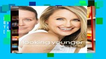 [P.D.F] Looking Younger: Expert Makeovers That Take the Years Off [E.P.U.B]